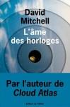 """Couverture du livre """"L'âme des horloges"""" de David Mitchell"""