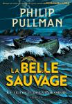 Couverture du roman La Belle Sauvage de Philip Pullman : tome 1 de la trilogie de la Poussière