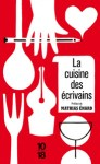 La cuisine des écrivains orchestré par Johan Faerber