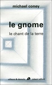 """Couverture du livre intitulé """"Le gnome"""" de Michael Coney. Il s'agit du quatrième tome de la série """"Le chant de la Terre"""""""