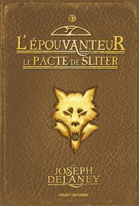 """Couverture du roman """"Le pacte de Sliter"""" de Joseph Delaney, le onzième tome de la série L'épouvanteur publiée aux éditions Bayard Jeunesse"""