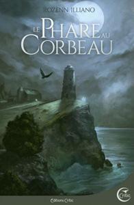 """Couverture du roman """"Le Phare au Corbeau"""" de Rozenn Illiano"""