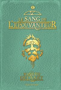 Couverture du roman Le sang de l'épouvanteur de Joseph Delaney, dixième tome de la série l'épouvanteur