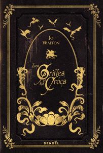 Roman Les Griffes et les Crocs de Jo Walton
