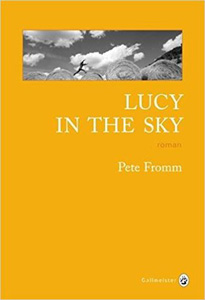 Couverture du roman Lucy in the sky de Pete Fromm