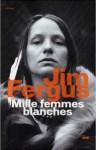 Roman Mille femmes blanches de Jim Fergus