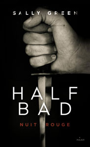 "Couverture du roman ""Nuit rouge"" de Sally Green, tome 2 de la série Half bad"