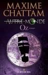 Oz tome 5 d'Autre-monde par Maxime Chattam