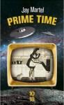 Couverture du roman Prime time de Jay Martel