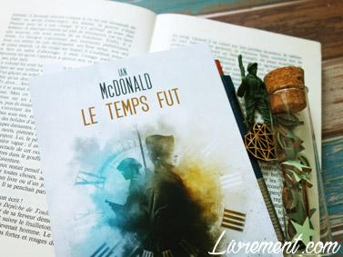 Novella Le temps fut de McDonald