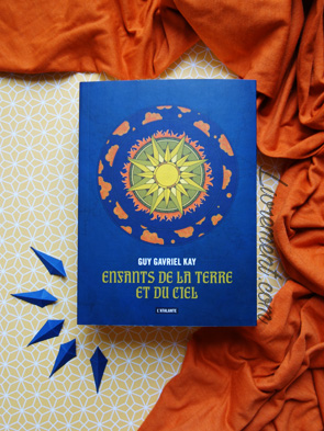 """Livre """"Enfants de la terre et du ciel"""" de Guy Gavriel Kay"""