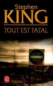 Couverture du roman Tout est fatal écrit par Stephen King