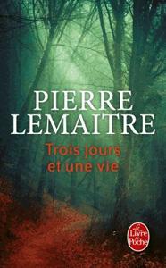Couverture du livre Trois jours et une vie de Pierre Lemaitre