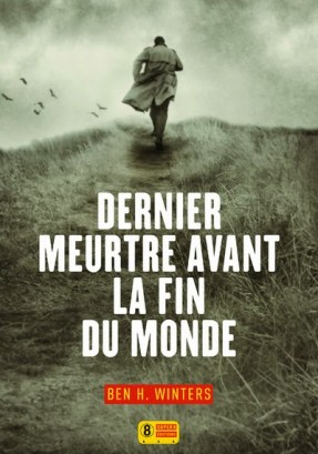 Ben H. Winters - Dernier meurtre avant la fin du monde (2015)