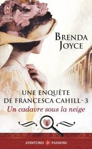 Brenda Joyce - Une enquête de Francesca Cahill - T3 - Un cadavre sous la neige (2015)