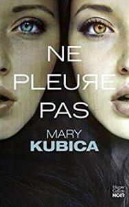 Mary Kubica - Ne pleure pas (2017)
