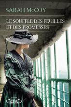 Sarah McCoy - Le souffle des feuilles et des promesses (2017)