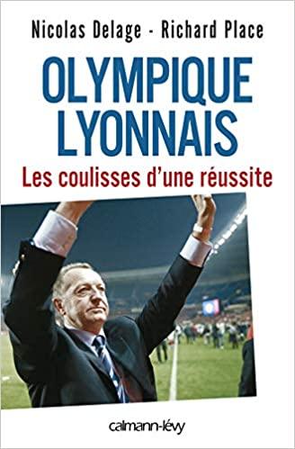 Olympique Lyonnais : Les coulisses d'une réussite