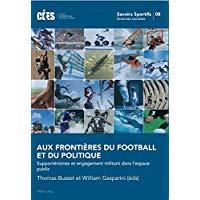 Aux frontières du football et du politique : supporterismes et engagement militant dans l'espace public