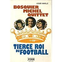 Bosquier, Michel, Quittet, tiercé roi du football