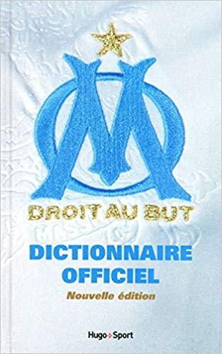 Dictionnaire officiel Olympique de Marseille - nouvelle édition