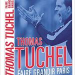 Thomas Tuchel - Faire grandir Paris