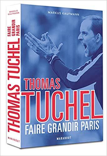 Thomas Tuchel - Faire grandir Paris Couverture du livre