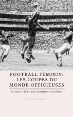 Football Féminin : les Coupes du monde officieuses [CRITIQUE]