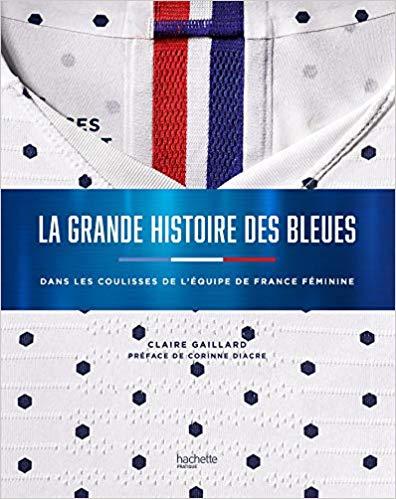 La grande histoire des Bleues