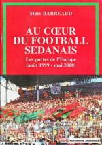 Au cœur du football sedanais – Les portes de l'Europe (août 1999 – mai 2000)