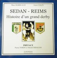 Sedan-Reims - Histoire d'un grand derby