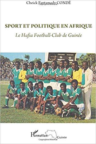 Sport et politique en Afrique: Le Hafia Football-Club de Guinée