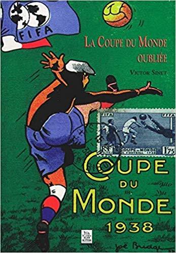 Coupe du Monde 1938 : La coupe du monde oubliée