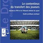 Le contentieux du transfert des joueurs: devant la FIFA et le Tribunal arbitral du sport