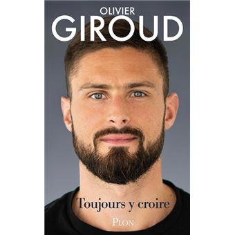 Olivier Giroud – Toujours y croire