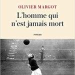 ITW – Olivier Margot présente «L'homme qui n'est jamais mort»