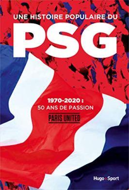 ITW – Jean-Baptiste Guégan (Paris United) présente «Une histoire populaire du PSG – 1970-2020 : 50 ans de passion»