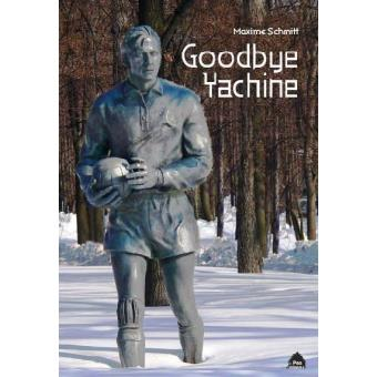 Goodbye Yachine !