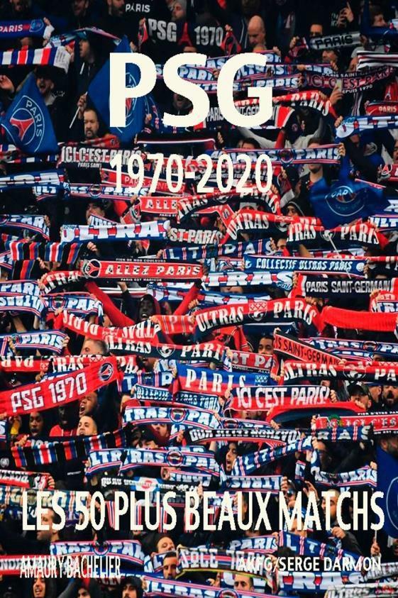 PSG 1970 - 2020, les 50 plus beaux matchs