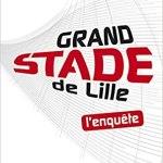 Grand stade de Lille – L'enquête