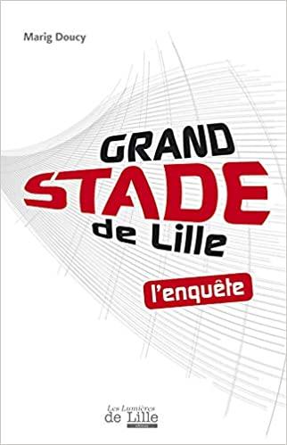Grand stade de Lille - L'enquête