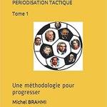 Introduction à la périodisation : tome 1 – une nouvelle méthodologie pour progresser