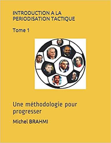 Introduction à la périodisation : tome 1 - une nouvelle méthodologie pour progresser