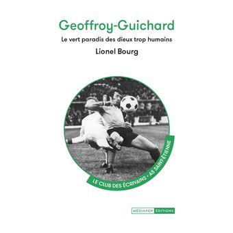 Geoffroy-Guichard, le vert paradis des Dieux trop humains