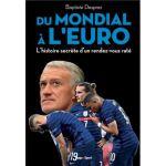 Du mondial à l'Euro – L'histoire secrète d'un rendez-vous raté