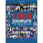 Les 1000 joueurs de l'équipe de France