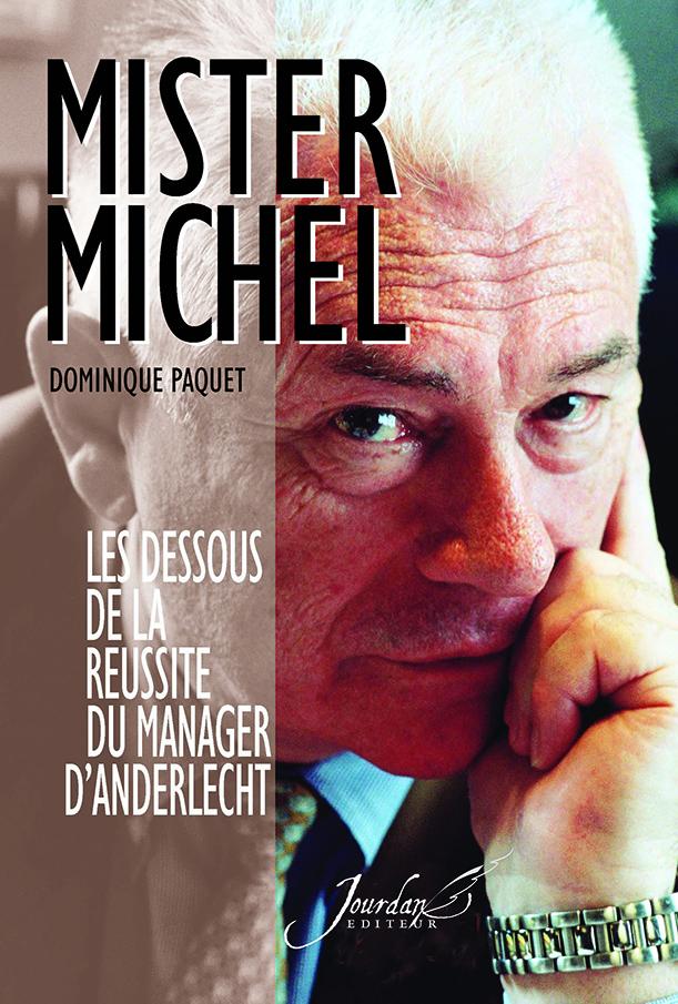 Mister Michel : Les dessous de la réussite du manager d'Anderlecht