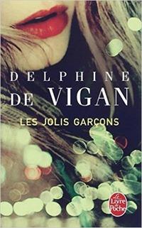 Delphine de Vigan les jolis garçons