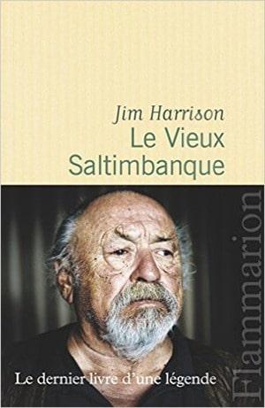 Le vieux saltimbanque - Jim Harrison
