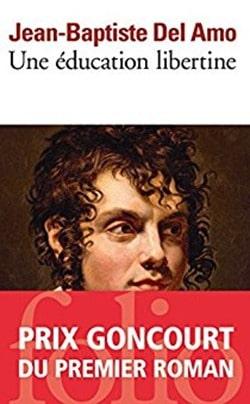 Jean Baptiste Del Amo - Une eduaction libertine